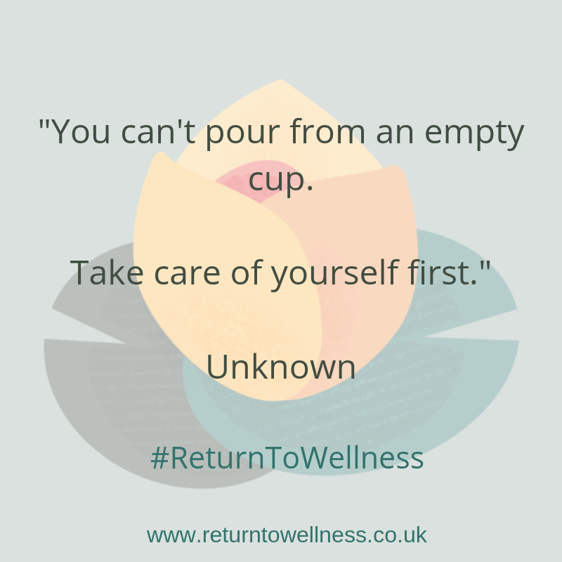 Important quote when being a carer. You can't pour from an empty cup. Take care of yourself first.