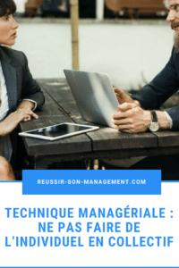 Technique managériale : ne pas faire de l'individuel en collectif
