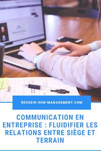 Communication en entreprise : fluidifier les relations entre siège et terrain