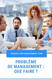 Problème de management : que faire ?