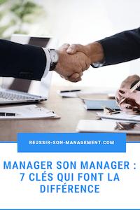 Manager son manager : 7 clés qui font la différence