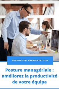 Posture managériale : améliorez la productivité de votre équipe