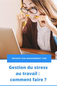 Gestion du stress au travail : comment faire ?