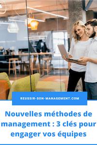 Nouvelles méthodes de management: 3 clés pour engager vos équipes