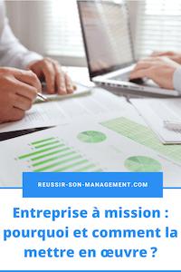 Entreprise à mission: pourquoi et comment la mettre en œuvre?