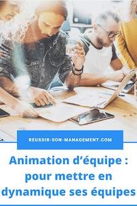 Animation d'équipe: pour mettre en dynamique ses équipes