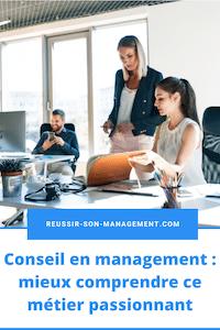 Conseil en management: mieux comprendre ce métier passionnant