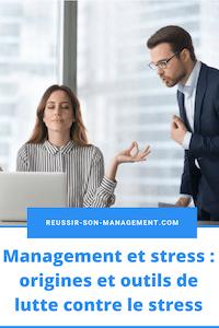 Management et stress : origines et outils de lutte contre le stress