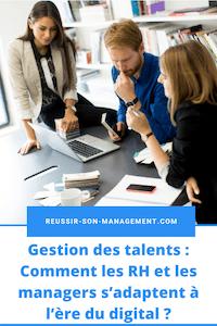 Gestion des talents : Comment les RH et les managers s'adaptent à l'ère du digital ?