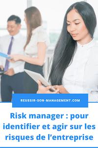 Risk manager: pour identifier et agir sur les risques de l'entreprise