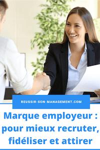 Marque employeur (marketing RH): pour mieux recruter, fidéliser et attirer