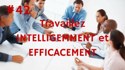Travaillez INTELLIGEMMENT et EFFICACEMENT – Way of Success #42