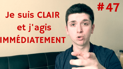 Je suis CLAIR et j'agis IMMÉDIATEMENT – Way of Success #47