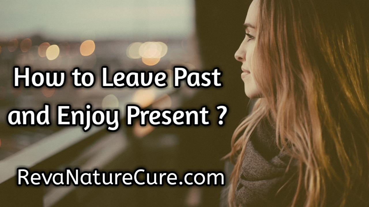 Live without control of Past & How to Be in Present