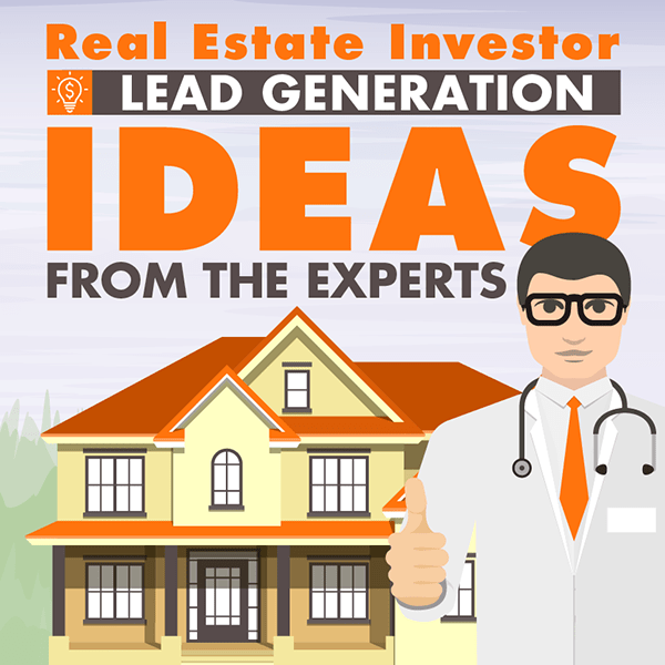 23 Real Estate Investor Lead Generation Ideas from the Experts