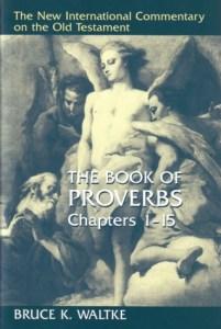 Waltke - Proverbs vol 1
