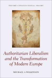An Authoritarian Liberal Europe? In Conversation with Michael Wilkinson