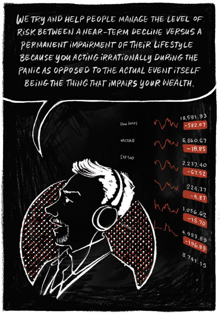 """Sean """"We try and help people manage the level of risk between a near-term decline versus a permanent impairment of their lifestyle – because you acting irrationally during the panic as opposed to the actual event itself being the thing that impairs your wealth."""""""
