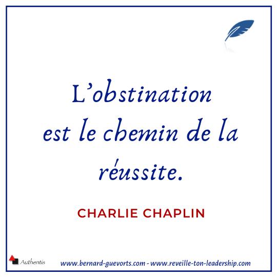 Citation de Charlie Chaplin sur l'obstination