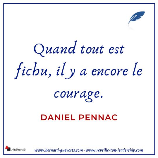 Citation Daniel Penac sur courage