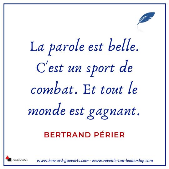 Citation de Bertrand Perier sur la parole est belle