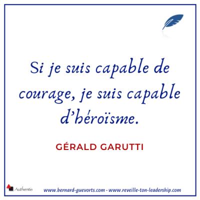 Citation de Gérald Garutti sur le courage et le héros