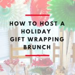 How to host a holiday gift wrapping brunch