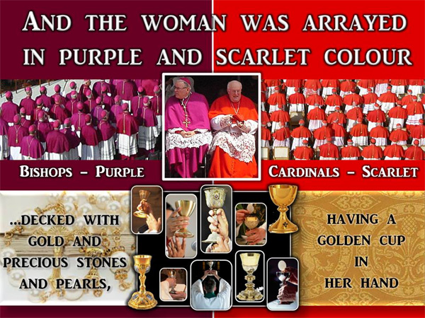 The Roman Catholic Church is arrayed in purple and scarlet, and adorned with precious stones, fulfilling Revelation 17:4.