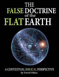 The False Doctrine of the Flat Earth book by David Nikao