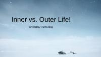 Inner vs. Outer Life!
