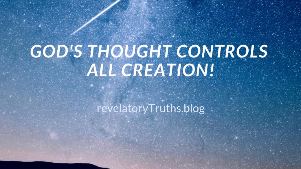 God'sThoughtControlsAllCreation