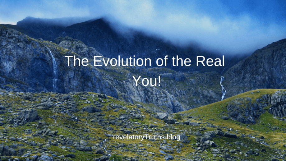 The Evolution of the Real You!