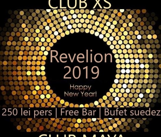 Revelion 2019 Club Maya/ Club XS