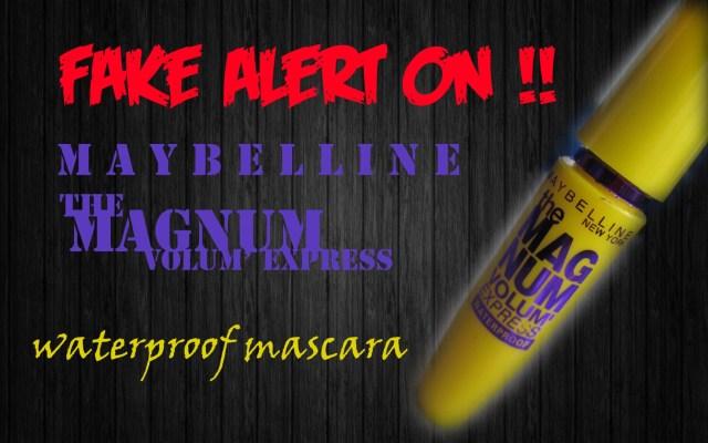 Fake Alert On : Maybelline The Magnum Volum'Express Mascara