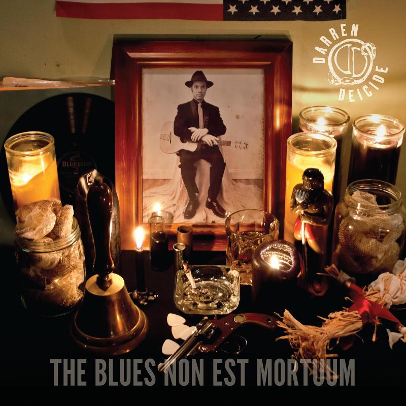 The Blues Non Est Mortuum by Darren Deicide