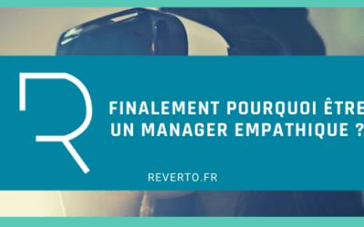 Finalement, pourquoi être un manager empathique ?
