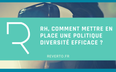 RH, comment mettre en place une politique diversité efficace ?