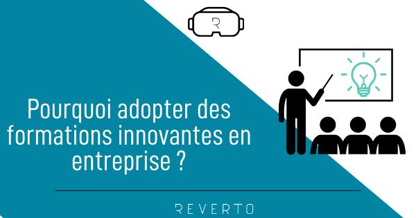 Pourquoi adopter des formations innovantes en entreprise