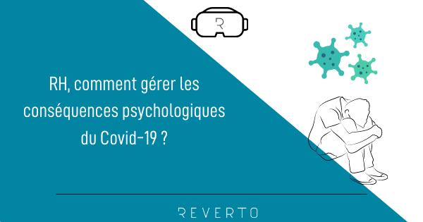 RH, comment gérer les conséquences psychologiques du Covid-19 ?