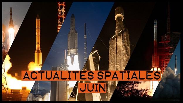 Vidéo : Actualités spatiales de Juin
