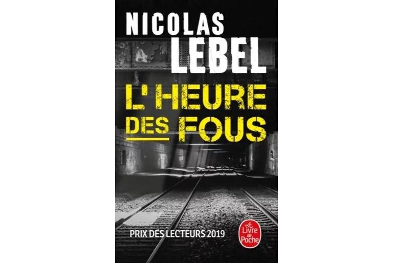 L'heure des fous de Nicolas Lebel, mon avis