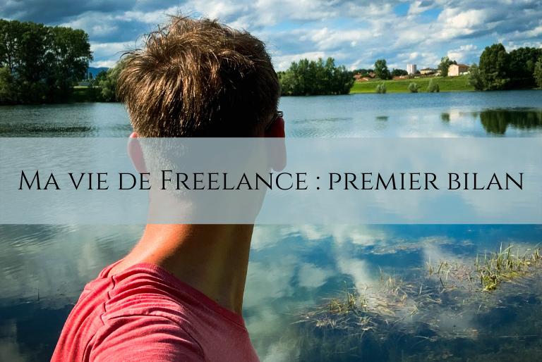 Ma vie de Freelance : premier bilan