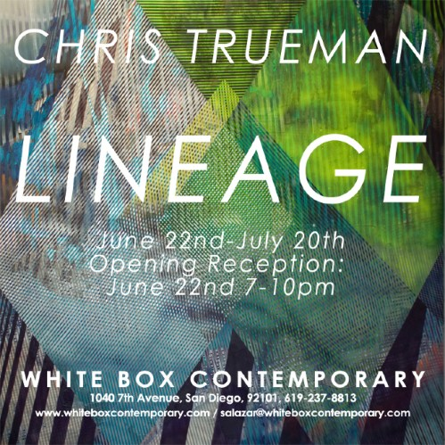 Upcoming art show: Chris Trueman, LINEAGE, at White ox Contemporary, June 22 Reception, 7-10 p.m.