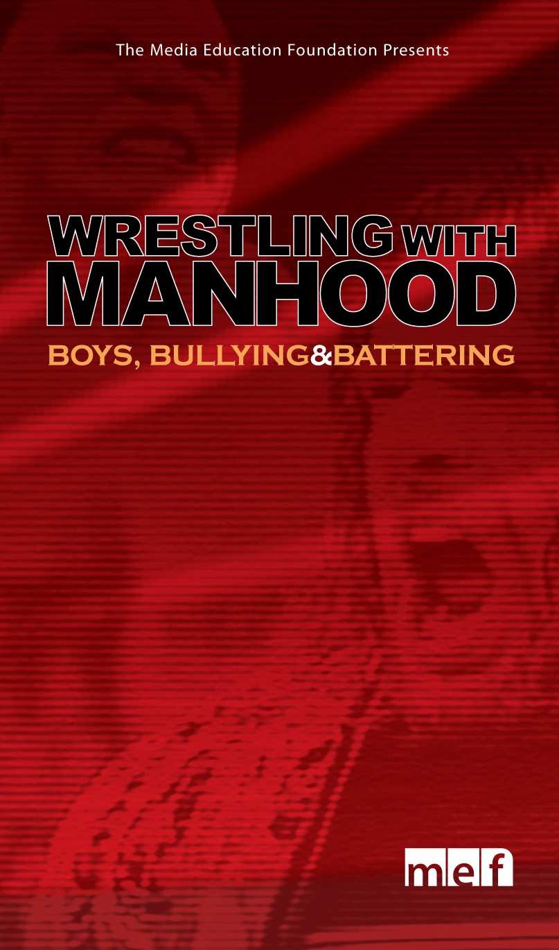 wrestling with manhood boys bullying and battering review weak