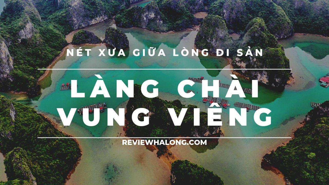 Làng chài Vung Viêng, nét xưa cũ trong lòng di sản