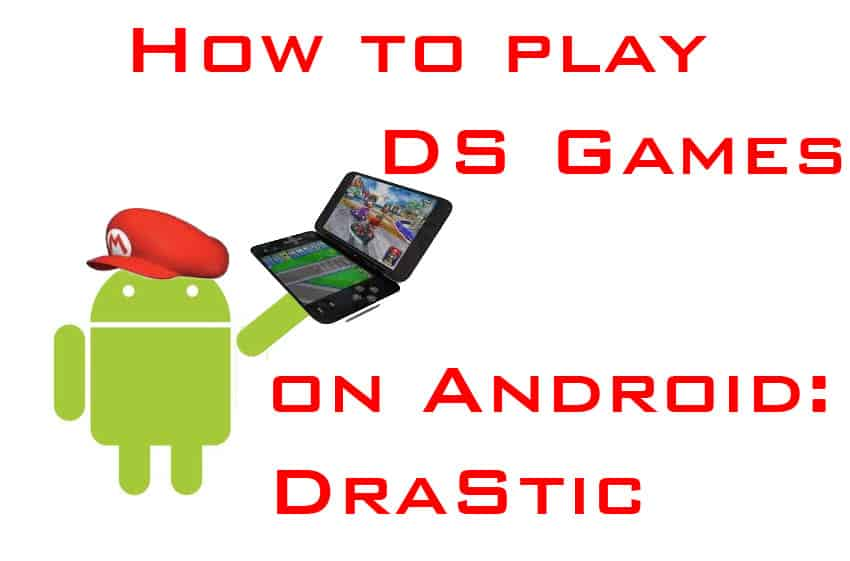 DraStic DS Emulator review: Play DS games on Android