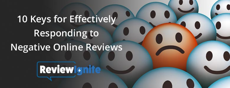 10 Keys for Effectively Responding to Negative Online Reviews