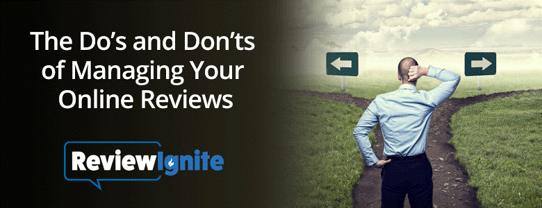The Do's and Don'ts of Managing Your Online Reviews