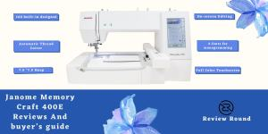 Janome Memory Craft 400E Reviews And buyer's guide