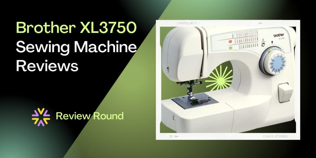 Brother XL3750 Sewing Machine Review